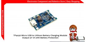 TP4056 Micro USB to Lithium Battery Charging Module with Battery Protection
