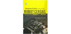 Panduan Praktis Membuat Robot Cerdas Menggunakan ARDUINO dan MATLAB + Bonus CD