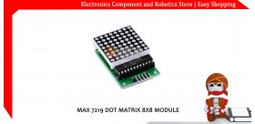 MAX7219 DOT MATRIX 8X8 MODULE