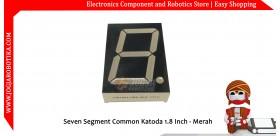 Seven Segment Common Katoda 1.8 Inch - Merah