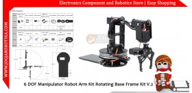 6 DOF Manipulator Robot Arm Kit Rotating Base Frame Kit V.2