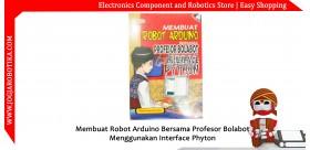 Membuat Robot Arduino Bersama Profesor Bolabot Menggunakan Interface Phyton