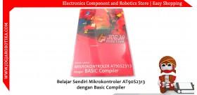 Belajar Sendiri Mikrokontroler AT90S2313 dengan Basic Compiler