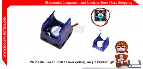 V6 Plastic Cover Shell Case+Cooling Fan 3D Printer E3D