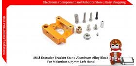 MK8 Extruder Bracket Stand Aluminum Alloy Block For Makerbot 1.75mm Left Hand