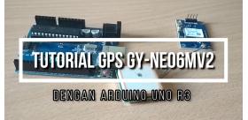 GPS GY-NEO6MV2 MENGGUNAKAN ARDUINO UNO R3