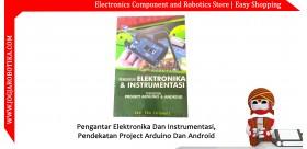 Pengantar Elektronika Dan Instrumentasi : Pendekatan Project Arduino Dan Android