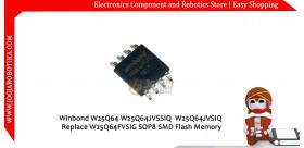 Winbond W25Q64 W25Q64JVSSIQ W25Q64JVSIQ Replace W25Q64FVSIG SOP8 SMD Flash Memory