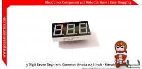 3 Digit Seven Segment Common Anoda 0.56 Inch