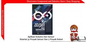 Aplikasi Arduino Dan Sensor Disertai 32 Proyek Sensor Dan 5 Proyek Robot
