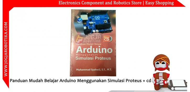 Panduan Mudah Belajar Arduino Menggunakan Simulasi Proteus + cd