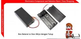 Box Baterai 2x Size 18650 dengan Tutup