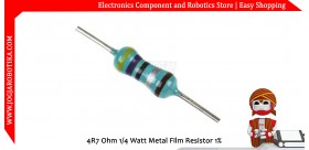 4R7 Ohm 1/4 Watt Metal Film Resistor 1%