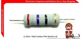 27 Ohm 1 Watt Carbon Film Resistor