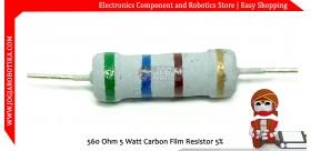 560 Ohm 5 Watt Carbon Film Resistor