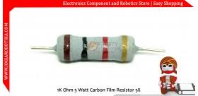 1K Ohm 5 Watt Carbon Film Resistor