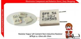 Resistor Kapur 5W Cement Non Inductive Resistor BPR56 0.1 Ohm 0R1 Ohm