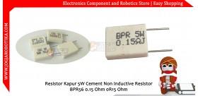 Resistor Kapur 5W Cement Non Inductive Resistor BPR56 0.15 Ohm 0R15 Ohm