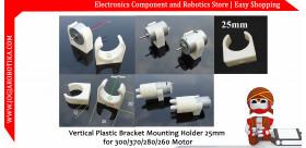 Vertical Plastic Bracket Mounting Holder 25mm for 300 370 280 260 Motor