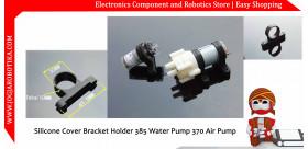Silicone Cover Bracket Holder 385 Water Pump 370 Air Pump