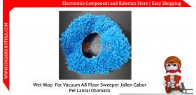 Wet Mop For Vacuum A8 Floor Sweeper Jallen Gabor Pel Lantai Otomatis