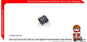 X9C103S X9C103SZI X9C103 10K Digital Potensiometer Chip Module