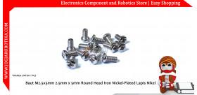 Baut M2.5x5mm 2.5mm x 5mm Round Head Iron Nickel-Plated Lapis Nikel